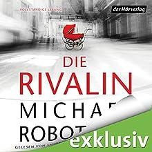 Die Rivalin Hörbuch von Michael Robotham Gesprochen von: Sandra Schwittau, Katja Bürkle
