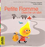 vignette de 'Petite flamme cherche un abri (Chalandre, Catherine)'