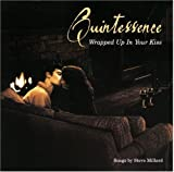 Wrapped Up in Your Kiss by Quintessence (2004-08-02)