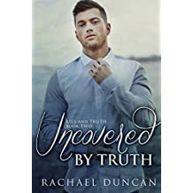 Uncovered by Truth (Lies and Truth Duet Book 2)