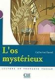L'os Mysterieux, Niveau 1 (Lecture En Francais Facile: Niveau 1) (French Edition)