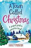 A Town Called Christmas: A perfect festive romantic read (Juniper Island) (Volume 2)