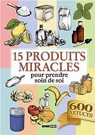 15 produits miracles pour prendre soin de soi par Céline Willefrand