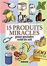 15 produits miracles pour prendre soin de soi par Willefrand