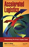 Accelerated Logistics, Mark Y. D. Wang, 0833027859