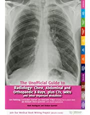 Unofficial Guide to Radiology: Core Radiology Curriculum. 100 Annotated X-Rays (Including How to Present Them). 300 Multiple Choice Questions (with ... (Unofficial Guides to Medicine)