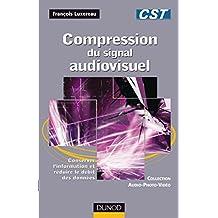 Compression du signal audiovisuel : Conserver l'information et réduire le débit des données (Audio-Photo-Vidéo) (French Edition)