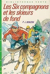 Les Six Compagnons, tome 36 : Les six compagnons et les skieurs de fond par Paul-Jacques Bonzon