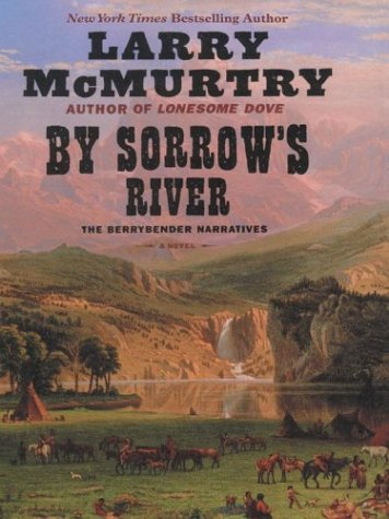 By Sorrow's River: The Berrybender Narratives pdf epub