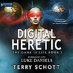 Digital Heretic: The Game Is Life, Book 2 | Terry Schott