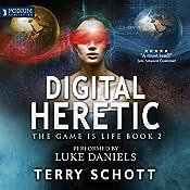 Digital Heretic: The Game Is Life, Book 2   Terry Schott