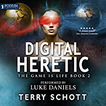 DIGITAL HERETIC: THE GAME IS LIFE, BOOK 2