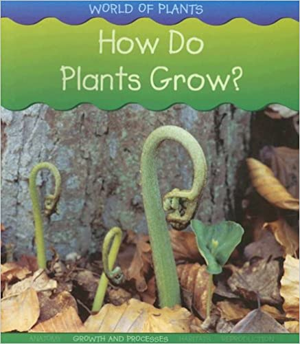 How Do Plants Grow? (World of Plants (Heinemann))