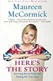 Here's the Story, Maureen McCormick, 0061490156