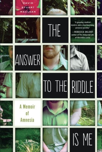 The Answer to the Riddle Is Me: A Memoir of Amnesia