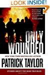 Only Wounded: Stories of the Irish Tr...