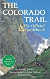 The Colorado Trail - The Official Guide Book, Randy Jacobs, 1565790847
