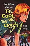 img - for The Cool and the Crazy: Pop Fifties Cinema book / textbook / text book