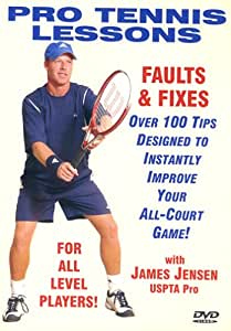"Pro Tennis Lessons ""Ultimate Faults & Fixes"", Over 100 Tips designed to Instantly improve your all court game!"