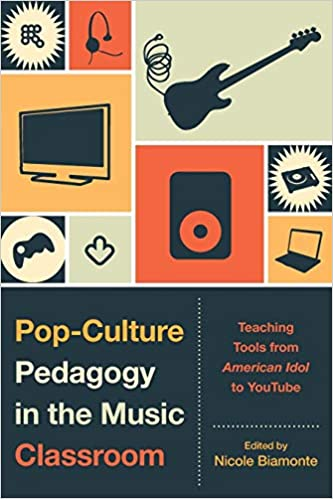 Pop-Culture Pedagogy in the Music Classroom: Teaching Tools from American Idol to YouTube: Amazon.es: Nicole Biamonte: Libros en idiomas extranjeros