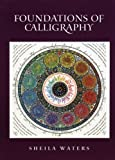 Foundations of Calligraphy, Waters, Sheila, 0966530519