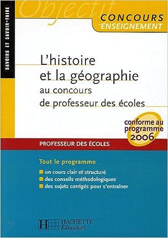 Livres L'histoire et la géographie au concours de professeur des écoles : Conforme au programme 2006 pdf ebook