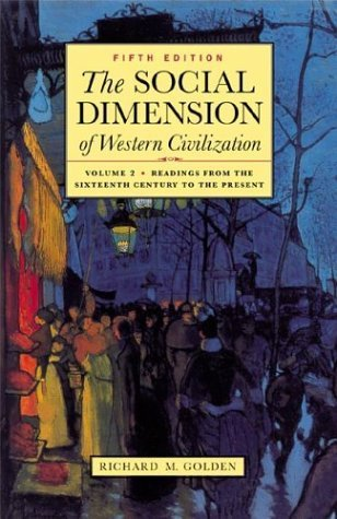 Download The Social Dimension of Western Civilization, Vol. 2: Readings from the Sixteenth Century to the Present 5th (fifth) by Golden, Richard M. (2003) Paperback PDF
