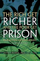 The Rich Get Richer and The Poor Get Prison: Ideology, Class, and Criminal Justice (9th Edition)