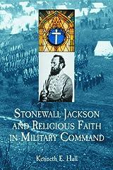 Stonewall Jackson and Religious Faith in Military Command