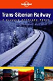 Front cover for the book Lonely Planet Trans-Siberian Railway: A Classic Overland Route (Lonely Planet Trans-Siberian Railway) by Simon Richmond