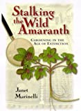 Stalking the Wild Amaranth, Janet Marinelli, 0805044159
