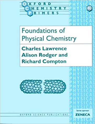 Foundations of Physical Chemistry (Oxford Chemistry Primers