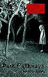 Dark Pathways, L. C. Riley, 1410725413