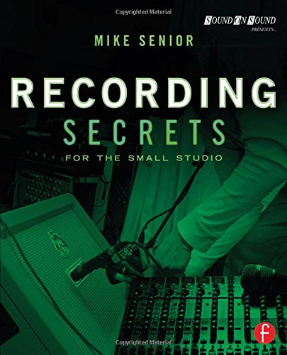 - Recording Secrets for the Small Studio (Sound On Sound Presents...)