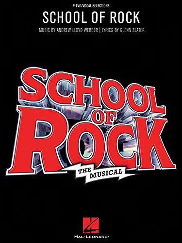 School of Rock The Musical, Piano Vocal Selections (Tapa Blanda)