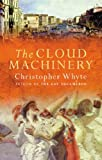 The Cloud Machinery by Christopher Whyte front cover