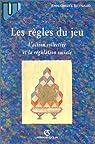 Les Règles du jeu: L'action collective et la régulation sociale par Reynaud