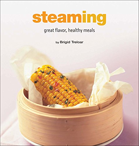 Steaming: Great Flavor, Healthy Meals (Healthy Cooking Series) ()
