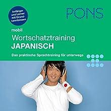 Japanisch Wortschatztraining. PONS Mobil Wortschatztraining Japanisch Hörbuch von Kayo Funatsu-Böhler Gesprochen von: Karin Adam, Toshiko Arai-Sixt, Bettina Höfels