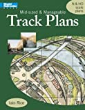 Mid-Sized & Manageable Track Plans (Model Railroader Books)