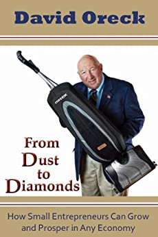 From Dust to Diamonds: How Small Entrepreneurs can Grow and Prosper in any Economy by [Oreck, David]