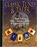 : Classic Tunes & Tales: Ready-To-Use Music Listening Lessons & Activities for Grades K-8