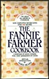 The Fannie Farmer Cookbook: A Heritage of Good Cooking for a New Generation of Cooks