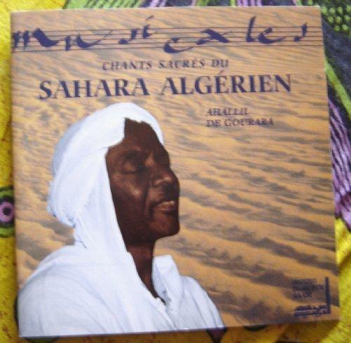 Sacred Chants of the Algerian by Ahallil De Gourara