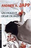 """Afficher """"Un violent désir de paix"""""""