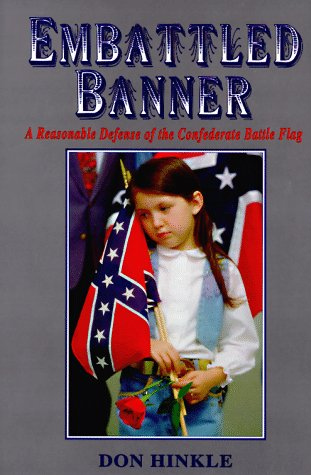 Embattled Banner: A Reasonable Defense of the Confederate Battle ()