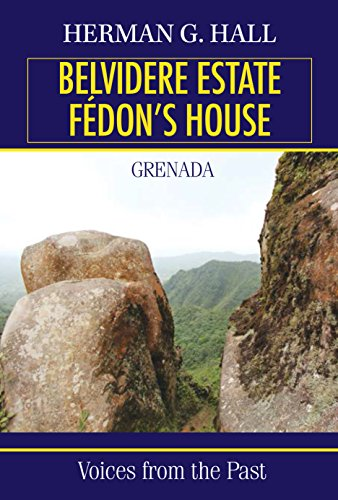 Belvidere Estate - Fédon's House: Grenada - Voices from the Past