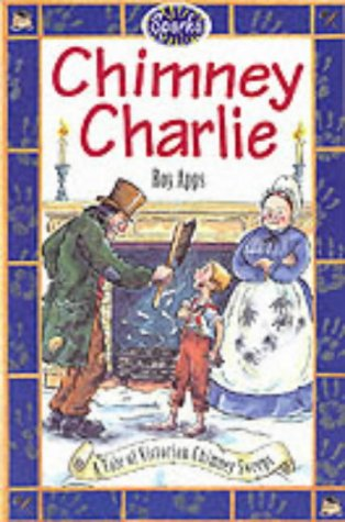 Chimney Charlie: A Tale of Victorian Chimney Sweeps (Sparks) (Chimney App compare prices)
