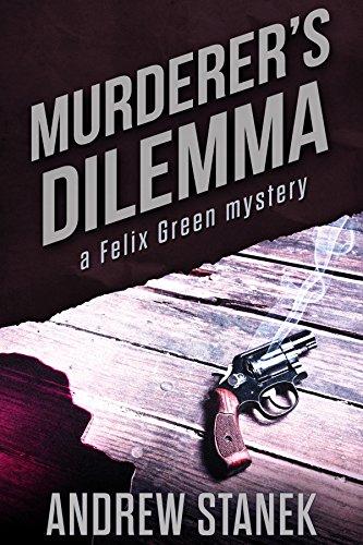 Murderer's Dilemma: A Felix Green Short Story (Felix Green Mysteries Book 13) ()