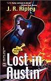 Lost in Austin, J. R. Ripley, 0373264178